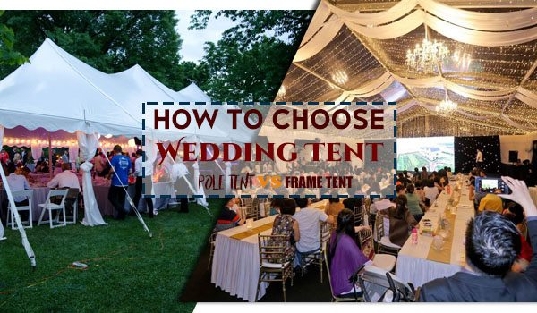 Choosing Which Type of wedding tent you want u2013 Frame Tent VS. Pole Tent & How to Rent Your Wedding Tent? Pole Tent or Frame Tent? Price and ...