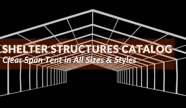 Shelter Structures Catalog - Clear span tent in all sizes and styles