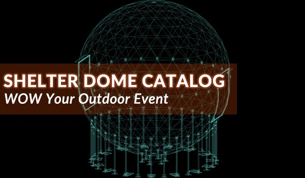 Shelter dome catalog - geodome tent design and style